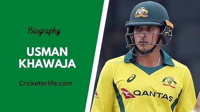 Usman Khawaja biography, age, height, wife, family, etc.