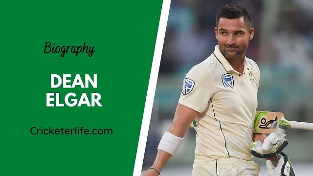 Dean Elgar biography, age, height, wife, family, etc.