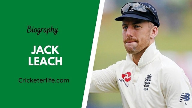 Jack Leach biography, age, height, wife, family, etc.