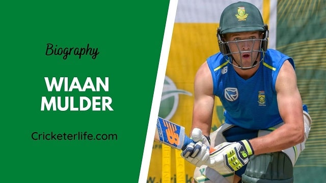 Wiaan Mulder biography, age, height, wife, family, etc.
