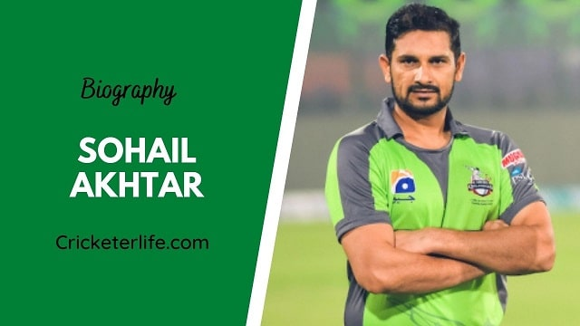Sohail Akhtar biography, age, height, wife, family, etc.