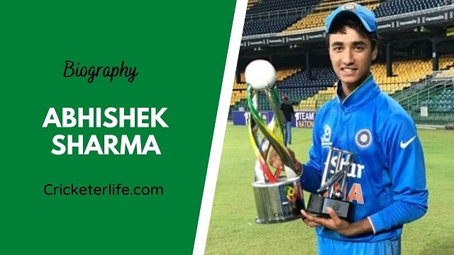 Abhishek Sharma biography, age, height, wife, family, etc.