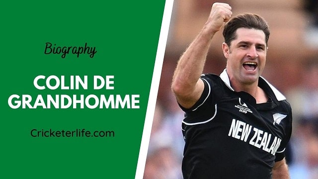 Colin de Grandhomme biography, age, height, wife, family, etc.
