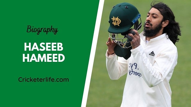Haseeb Hameed biography, age, height, wife, family, etc.